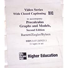 Precalculus Graphs and Models 2nd Edition Video Series With Closed Captioning 11 VHS Tapes Barnett/Zigler/Bayleen