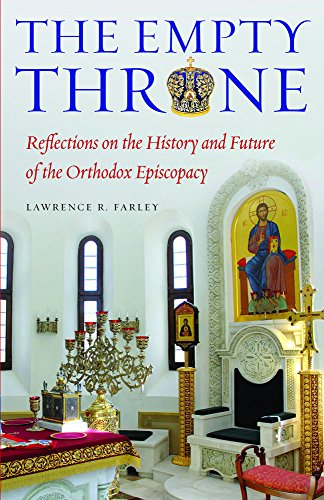 The Empty Throne: Reflections on the History and Future of the Orthodox Episcopacy (English Edition)