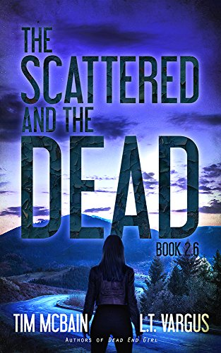 The Scattered and the Dead (Book 2.6) by [Vargus, L.T., McBain, Tim]