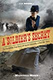 A Soldier's Secret, Marissa Moss, 141971032X