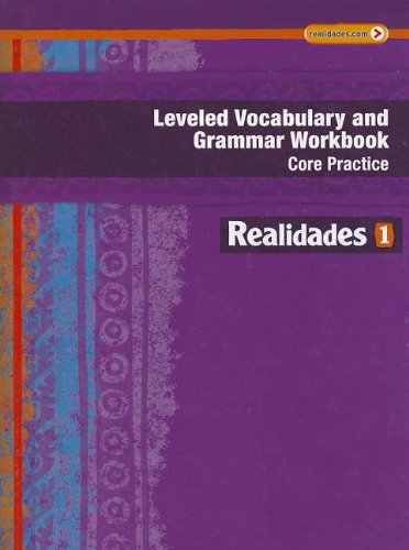 REALIDADES 2014 LEVELED VOCABULARY AND GRAMMAR WORKBOOK LEVEL 1 (Realidades: Level 1) (Leveled Vocabulary And Grammar Workbook Guided Practice)