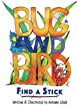 img - for Bug & Bird Find A Stick book / textbook / text book