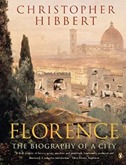 Florence: The Biography of a City by [Hibbert, Christopher]