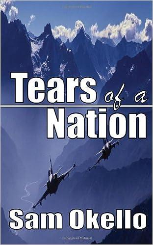 Tears Of A Nation Sam Okello 9789966169341 Amazon Books
