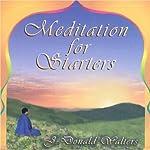 Meditation for Starters | J. Donald Walters