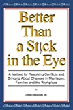 Better Than a Stick in the Eye, Ziba Graham Jr., 1438986882