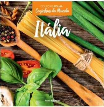 Itália - Coleção Folha Cozinhas do Mundo Vol. 3