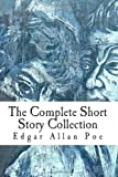 Edgar Allan Poe: The Complete Short Story Collection