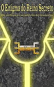 O Enigma do Reino Secreto: De órfãos a caçadores de tesouros