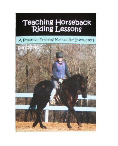 Teaching Horseback Riding Lessons: A Practical Training Manual for Instructors (Riding Lessons Horse)