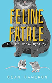 Feline Fatale (A British Comedy Private Investigator Series Book 2) by [Cameron, Sean]