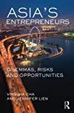 Asian Entrepreneurs : Dilemmas, Risks and Opportunities, Cha, Virginia and Smith, Stuart, 0415522765