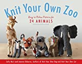 Arts & Crafts : Knit Your Own Zoo: Easy-to-Follow Patterns for 24 Animals