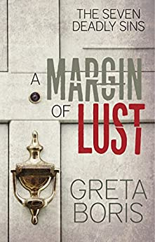 A Margin of Lust (The Seven Deadly Sins Book 1) by [Boris, Greta]