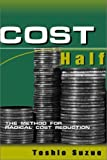 img - for Cost Half: The Method for Radical Cost Reduction Hardcover   July 10, 2002 book / textbook / text book