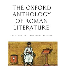 The Oxford Anthology of Literature in the Roman World