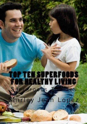 Top Ten Superfoods for Healthy Living