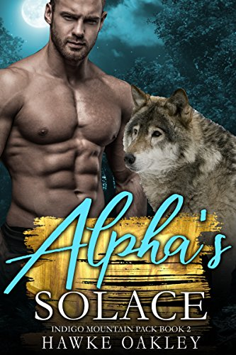 Alpha's Solace (Indigo Mountain Pack Book 2)