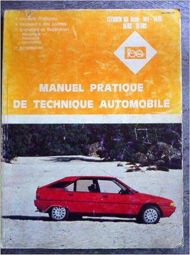 Manuel Pratique de technique Automobile Citroen BX Base / 14E / 14RE / 16RS / 16TRS pdf, epub ebook