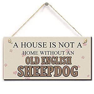 "Wood Sign 5x10 inches Decorative Dog Sign- A House is Not A Home Without A Old English Sheepdog, Gift for English Sheepdog Lovers (5"" X 10"") 2"