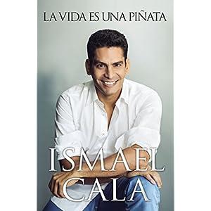La vida es una piñata de Ismael Cala | Letras y Latte