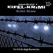 Eifel-Blues (Eifel-Krimi: Ein Fall für Siggi Baumeister 1) | Jacques Berndorf