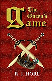 The Queen's Game (Queen's Pawn Book 3) by [Hore, R. J.]