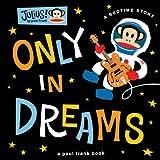 Only in Dreams (Julius!)