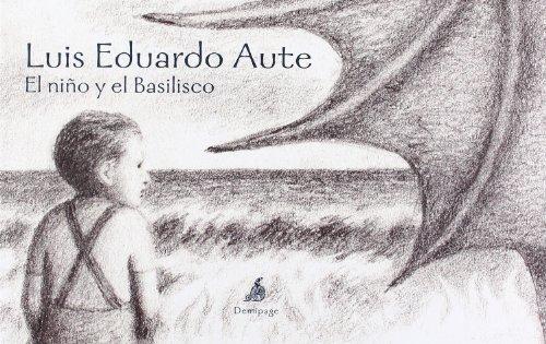 Descargar Libro El Niño Y El Basilisco ) Luis Eduardo Aute