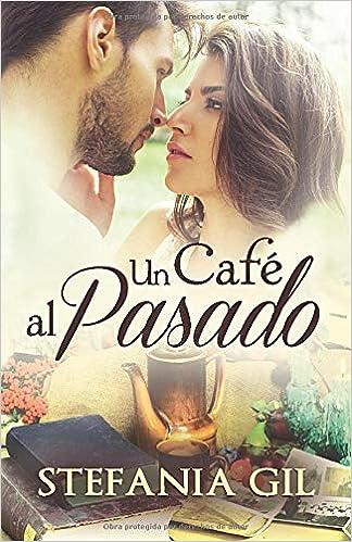 Un café al pasado de Stefania Gil