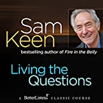 Living the Questions | Sam Keen