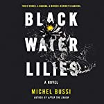 Black Water Lilies: A Novel | Michel Bussi