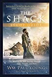 The Shack Study Guide: Healing for Your Journey Through Loss, Trauma, and Pain