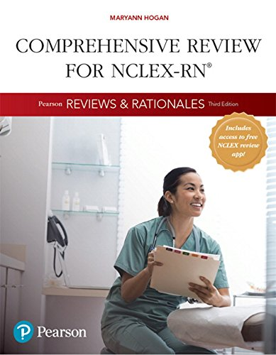 Pearson Reviews & Rationales: Comprehensive Review for NCLEX-RN (3rd Edition) (Hogan, Pearson Reviews & Rationales Series)