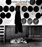 John Vachon's America - Photographs and Letters from the Depression to World War II, John Vachon, 0520223780
