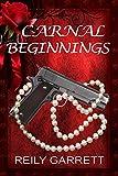 Carnal Beginnings: A dark romantic suspense (Carnal Series Book 1)