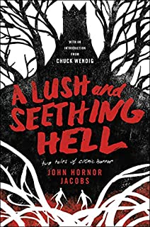 Book Cover: A Lush and Seething Hell: Two Tales of Cosmic Horror