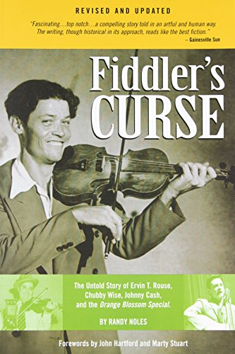 Fiddler's Curse: The Untold Story of Ervin T. Rouse, Chubby Wise, Johnny Cash, and The Orange Blossom Special (Revised and Updated)
