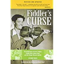 Fiddler's Curse  and Updated: The Untold Story of Ervin T. Rouse, Chubby Wise, Johnny Cash and the Orange Blossom Special