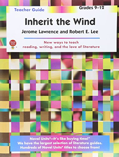 Inherit The Wind - Teacher Guide by Novel Units