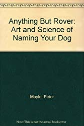 Anything But Rover: Art and Science of Naming Your Dog