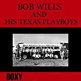 Bob Wills & His Texas Playboys (Doxy Collection, Remastered)