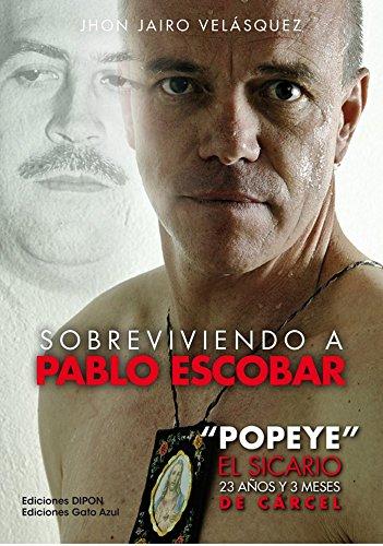 Sobreviviendo A Pablo Escobar: ´Popeye´ El sicario, 23 años y 3 meses de carcel