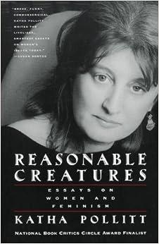 amazon com  reasonable creatures  essays on women and feminism    reasonable creatures  essays on women and feminism