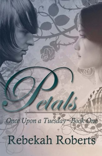 Read Online Petals (Once Upon a Tuesday) (Volume 1) PDF