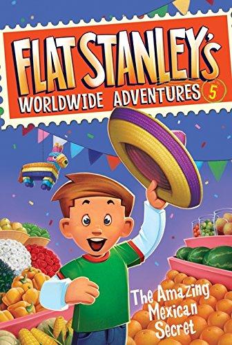Flat Stanley's Worldwide Adventures #5: The Amazing Mexican - Stanley Series Adventure