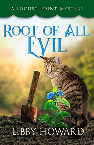 Root of All Evil (Locust Point Mystery Book 6) by [Howard, Libby]