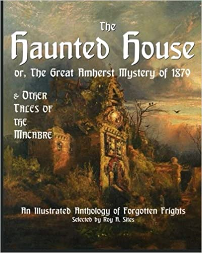 The Haunted House or The Great Amherst Mystery of 1879: An