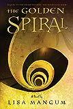 The Golden Spiral (Book 2 in the Hourglass Door Trilogy)