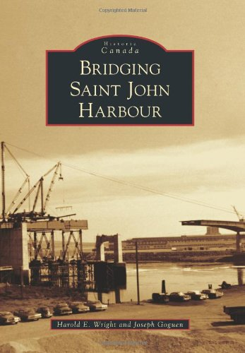 Bridging Saint John Harbour (Historic Canada)